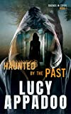 Haunted By The Past (Friends In Crisis Book 1)
