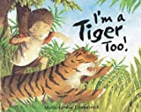 I'm a Tiger, Too!, Marie-Louise Fitzpatrick, 0761324100