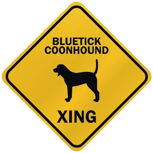 """ONLY """" BLUETICK COONHOUND XING """" CROSSING SIGN DOG"""
