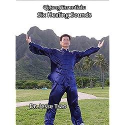 Qigong Essentials: Six Healing Sounds