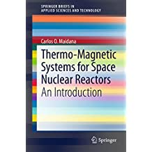 Thermo-Magnetic Systems for Space Nuclear Reactors: An Introduction (SpringerBriefs in Applied Sciences and Technology)