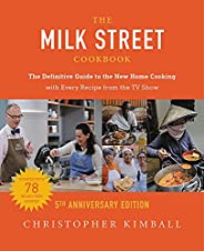 The Milk Street Cookbook: The Definitive Guide to the New Home Cooking---with Every Recipe from the TV Show, 5