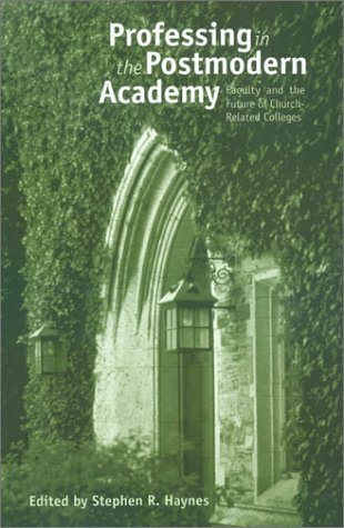 Download Professing in the Postmodern Academy: Faculty and the Future of Church-Related Colleges (Issues in Religion and Higher Education Series, 1) pdf epub