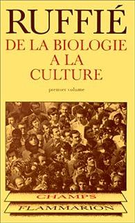 De la biologie à la culture, tome 1 par Jacques Ruffié