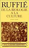 De la biologie à la culture, tome 1 par Ruffié