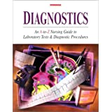 Diagnostics: An A to Z Guide to Laboratory Tests and Diagnostic Procedures