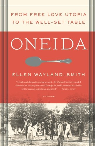 Oneida Art - Oneida: From Free Love Utopia to the Well-Set Table