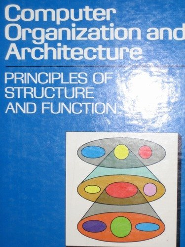 Computer Organization and Architecture: Principles of Structure and Function