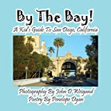 By the Bay! a Kid's Guide to San Diego, California, Penelope Dyan, 1614770875
