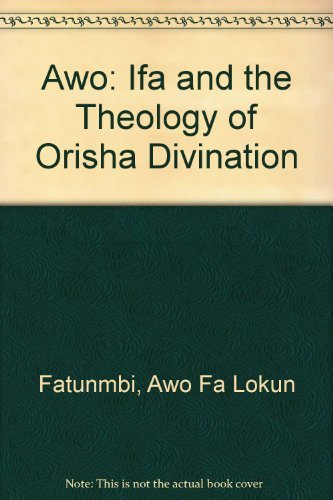 Awo: Ifa & the Theology of Orisha Divination