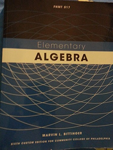 Math 017 Elementary Algebra with Mymathlab Student Access Kit: Sixth Custom Edition for Community College of Philadelphia