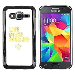 TopCaseStore / la caja del caucho duro de la cubierta de protección de la piel - Live Sunshine Sun Yellow White Quote - Samsung Galaxy Core Prime SM-G360