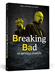 Breaking Bad - Der inoffizielle Serienguide