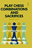 img - for Play Chess Combinations and Sacrifices book / textbook / text book