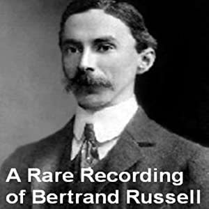 A Rare Recording of Bertrand Russell Speech