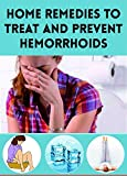 Home Remedies to Treat and Prevent Hemorrhoids