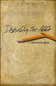 Disturbing The Piece by [Hughes, Detrick]