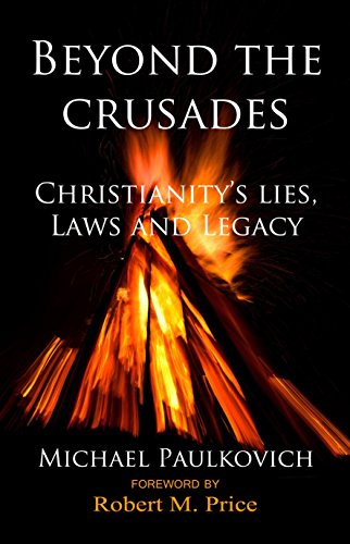 B.e.s.t Beyond the Crusades: Christianity's Lies, Laws, and Legacy<br />[P.P.T]