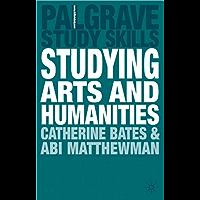 Studying Arts and Humanities (Palgrave Study Skills) (English Edition)
