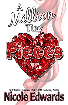 A Million Tiny Pieces by [Edwards, Nicole]