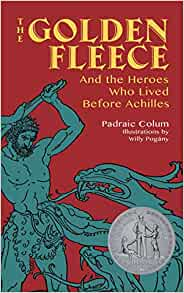 a9559754 The Golden Fleece: And the Heroes Who Lived Before Achilles: Padraic Colum,  Willy Pogany: 0800759824472: Amazon.com: Books