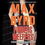Finders Weepers | Max Byrd