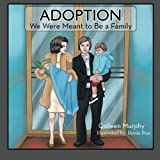 img - for Adoption: We Were Meant to Be a Family book / textbook / text book
