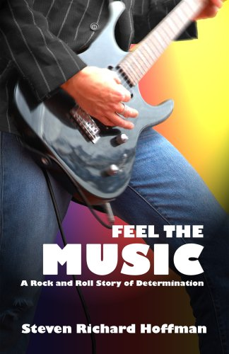 Read Online Feel The Music: A Rock and Roll Story of Determination pdf epub