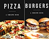 Burgers & Pizza Bundle - cookbooks full of delicious recipes for the grill or kitchen by a true cookery nerd: A cookbook full of delicious pizza and burger recipes
