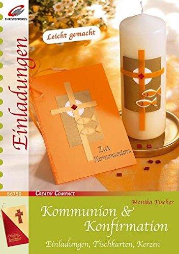 Kommunion & Konfirmation: Einladungen, Tischkarten, Kerzen (Creativ Compact)