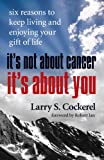 It's Not about Cancer; It's about You, Larry Cockerel, 1595981209