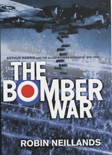 Download The Bomber War: Arthur Harris and the Allied Bomber Offensive 1939-1945 PDF