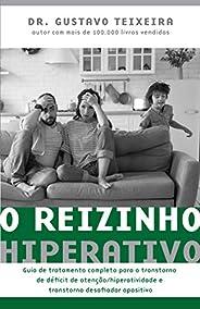 O reizinho hiperativo: Guia de tratamento completo para o transtorno de déficit de atenção/ hiperatividade e t