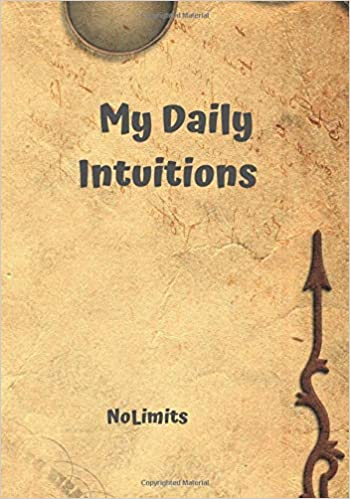 My Daily Intuitions: Learn to listen and test your intuition