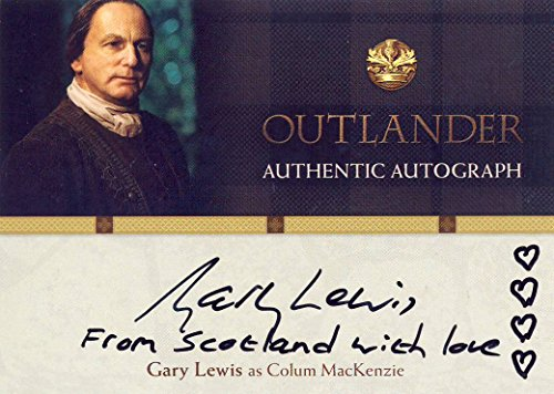 "2016 Outlander Season 1 Trading Cards Autograph Card GL Gary Lewis as Colum MacKenzie""From Scotland with love"" Inscription"