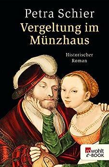 Vergeltung im Münzhaus (Apothekerin Adelina 6) (German Edition) by [Schier, Petra]