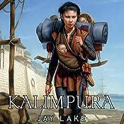 Kalimpura: Green Universe, Book 3 | Jay Lake