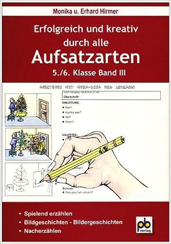 Erfolgreich Und Kreativ Durch Alle Aufsatzarten 56 Klasse Band 3