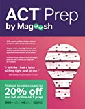 ACT Prep by Magoosh: ACT Prep Guide with Study Schedules, Practice Questions, and Strategies to Improve Your Score