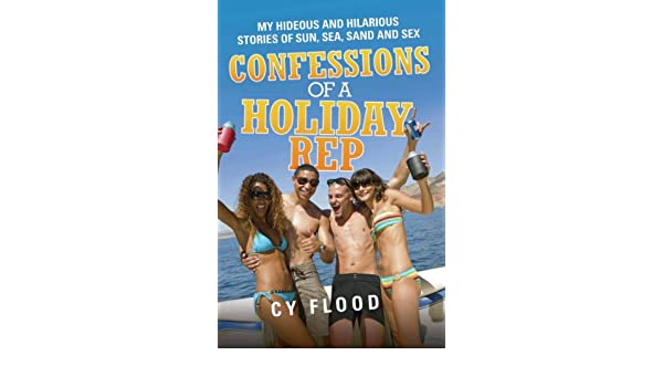 Amazon confessions of a holiday rep my hideous and amazon confessions of a holiday rep my hideous and hilarious stories of sun sea sand and sex ebook cy flood kindle store fandeluxe Ebook collections