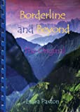 Borderline and Beyond- the Original, Laura Paxton, 0967561434