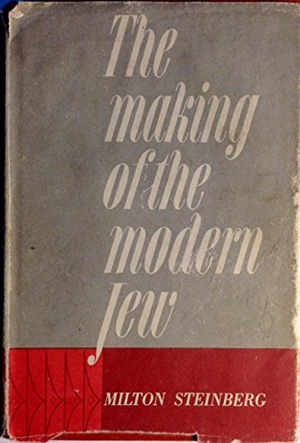 The making of the modern Jew: From the Second Temple to the State of Israel, Steinberg, Milton
