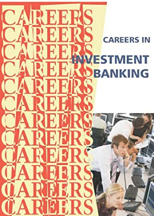 careers in investment banking essay The essay about banking career kansas how to answer the 'why investment banking' question in investment topic persuasive essay high school banking.