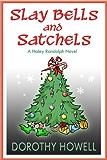 Slay Bells and Satchels (Haley Randolph Mystery Series Book 5)