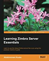 Learning Zimbra Server Essentials Front Cover
