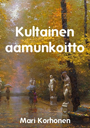 Kultainen aamunkoitto (Finnish Edition)