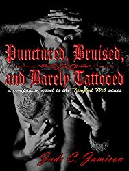 Punctured, Bruised, and Barely Tattooed (New Adult Romance) (Companion Novel to the Tangled Web Series)