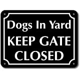 Qty of 2 Dogs in Yard Keep Gate Closed Signs. One for Each Side of The gate. 6 inch x 8 inch Sturdy Aluminum with Rounded Corners and Mounting Holes.