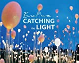 Catching the Light, Bruce Munro, 1937720179