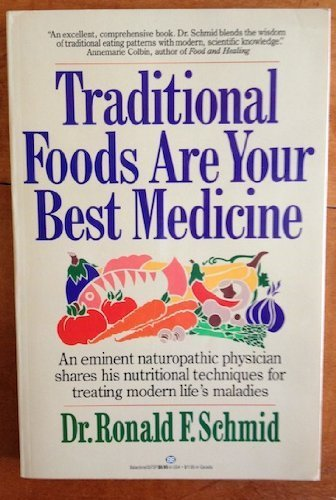 Traditional Foods Are Your Best Medicine by RONALD F. DR SCHMID (1988-12-24)